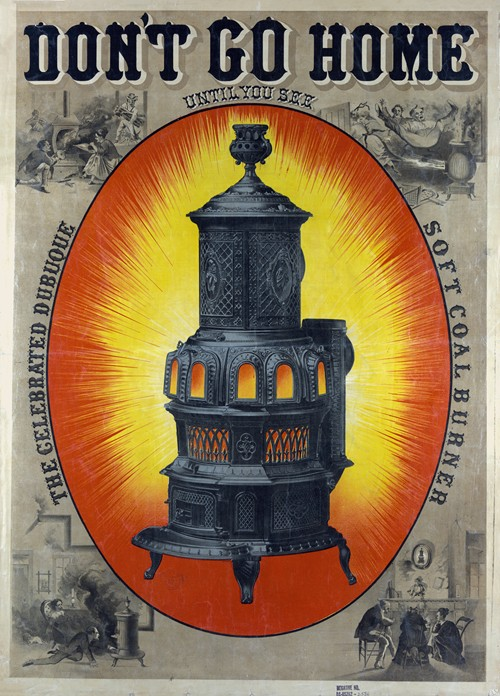 Don't go home until you see the celebrated Dubuque soft coal burner
