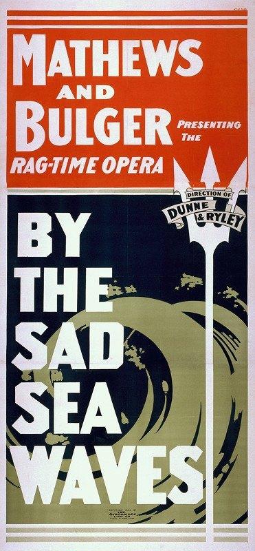 Strobridge and Co - Mathews and Bulger presenting the rag-time opera, By the sad sea waves