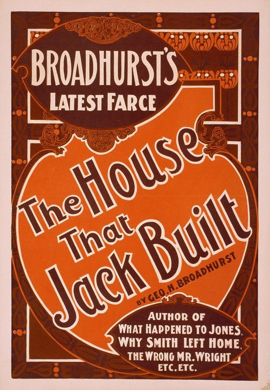 Strobridge and Co - Broadhurst's latest farce, The house that Jack built