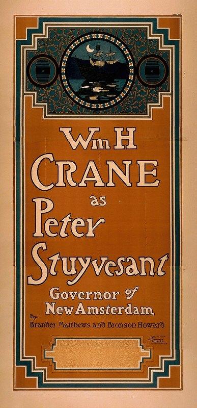 Strobridge and Co - Wm. H. Crane as Peter Stuyvesant, Governor of New Amsterdam