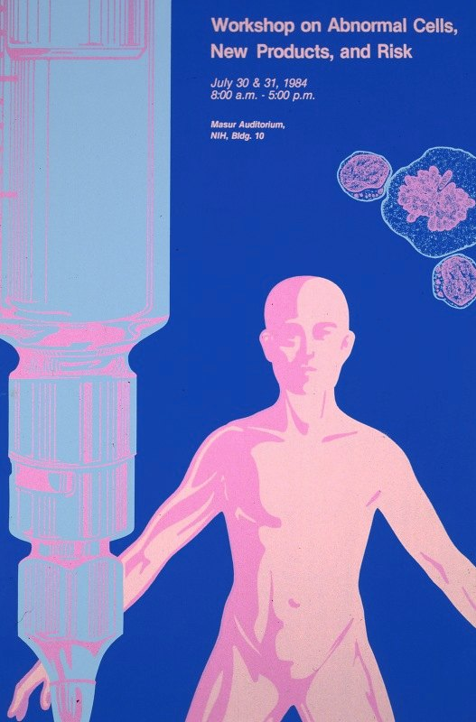 National Institutes of Health - Workshop on Abnormal Cells, New Products, and Risk