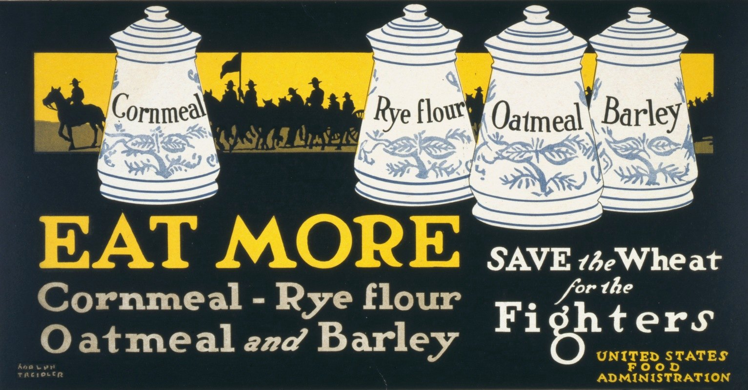 Adolph Treidler - Eat more cornmeal, rye flour, oatmeal, & barley–Save the wheat for the fighters