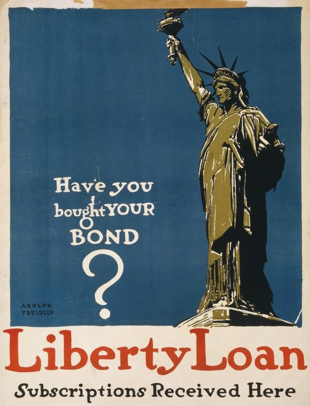 Adolph Treidler - Have you bought your bond