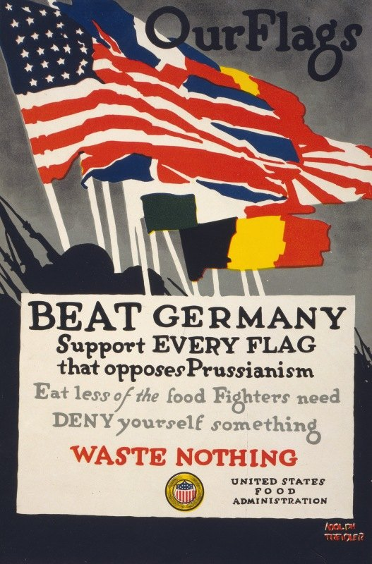 Adolph Treidler - Our flags–Beat Germany Support every flag that opposes Prussianism