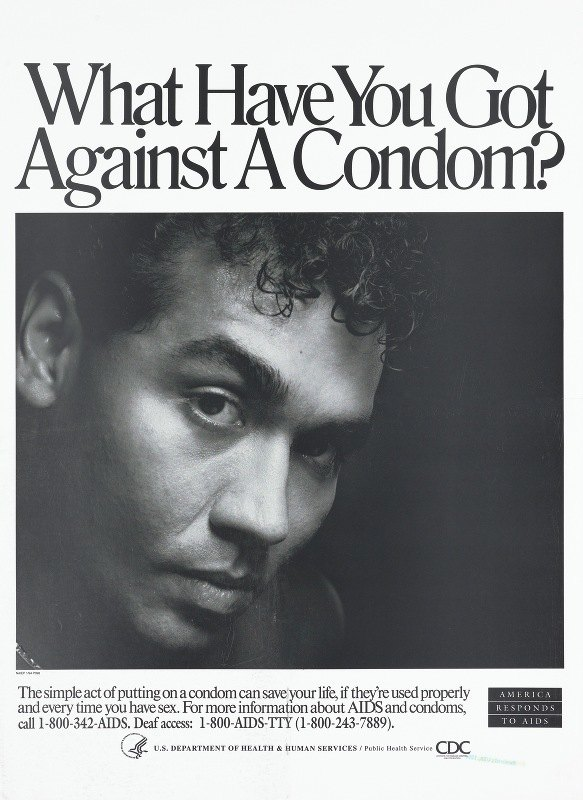Centers for Disease Control and Prevention - What have you got against a condom