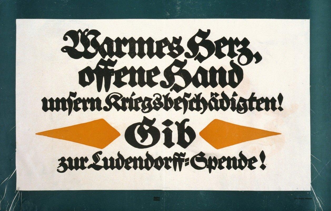Lucian Bernhard - Warmes Herz, offene Hand unsern Kriegsbeschädigten! Gib zur Ludendorff-Spende!