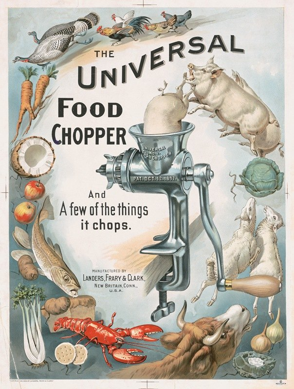 Forbes Litho. Co. - The universal food chopper and a few of the things it chops