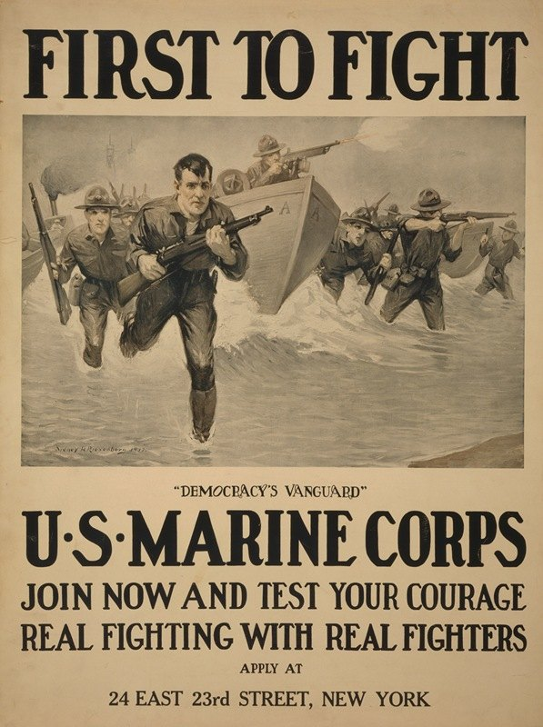 Sidney Riesenberg - First to fight – 'Democracy's vanguard' U.S. Marine Corps – Join now and test your courage – Real fighting with real fighters