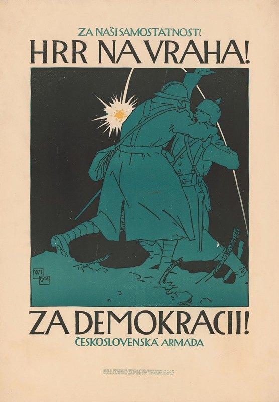 Vojtech Preissig - Za nasi samostatnost! Hrr na vraha! Za demokracii! Československá armáda